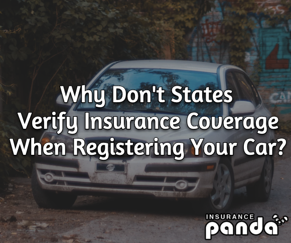 Why Don't States Verify Insurance When Registering Your Car?