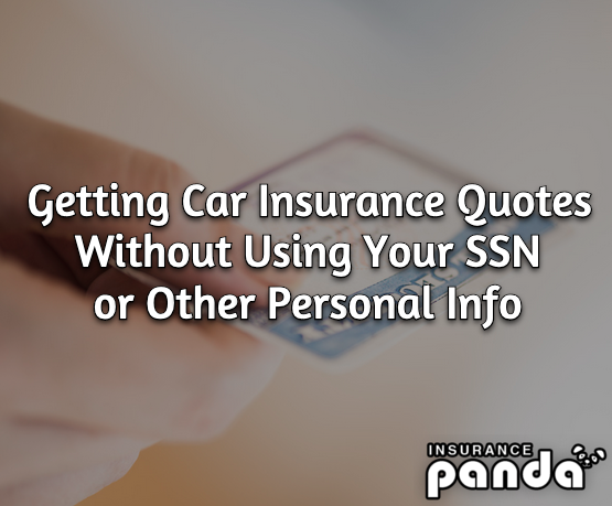 Getting Car Insurance Quotes Without Using Your SSN or Other Personal Info