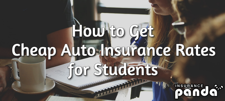 How to Get Cheap Auto Insurance Rates for Students