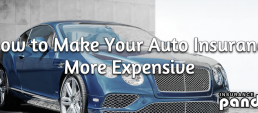 How to Make Your Auto Insurance More Expensive
