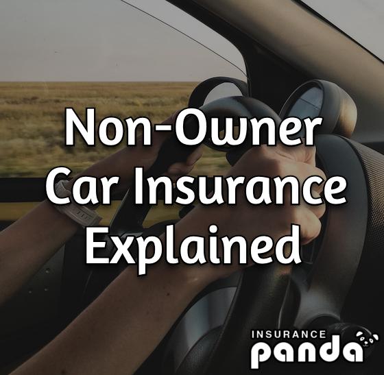 Non-Owner Car Insurance Explained