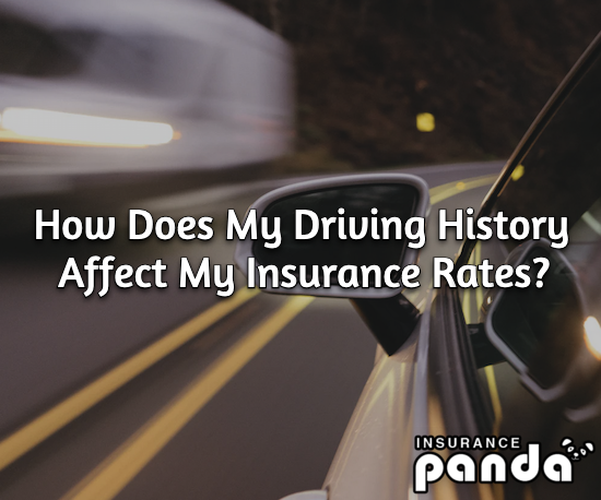 How Does My Driving History Affect My Insurance Rates?