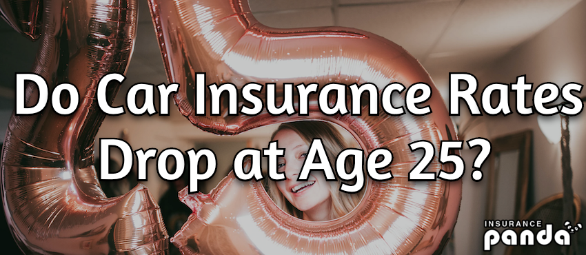 do car insurance rates drop at age 25?