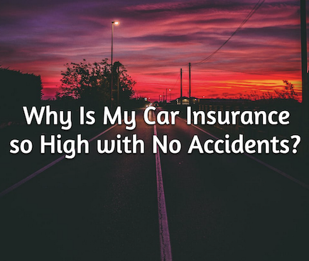 Why Is My Insurance so High with No Accidents?