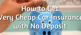 get very cheap auto insurance with no deposit