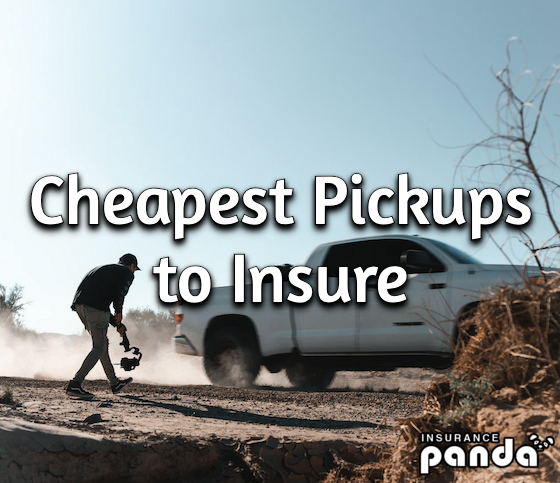 Cheapest Pickup Truck to Insure