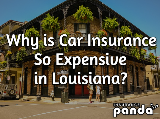 why is louisiana car insurance so high