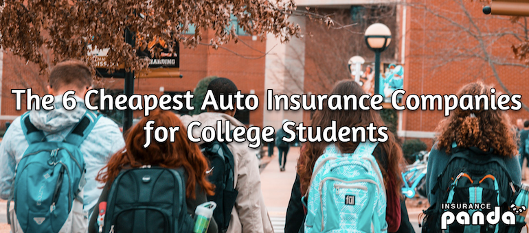 The 6 Cheapest Auto Insurance Companies for College Students