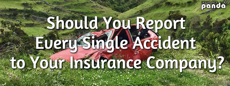 Should You Report Every Single Accident to Your Insurance Company?