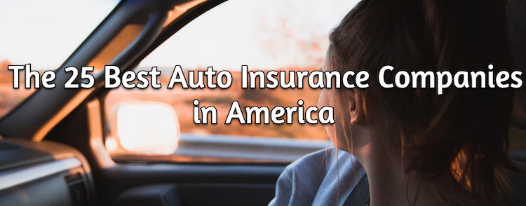 The 25 Best Auto Insurance Companies in America