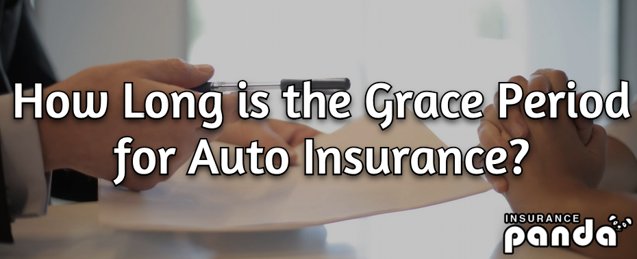 How Long is the Grace Period for Auto Insurance?