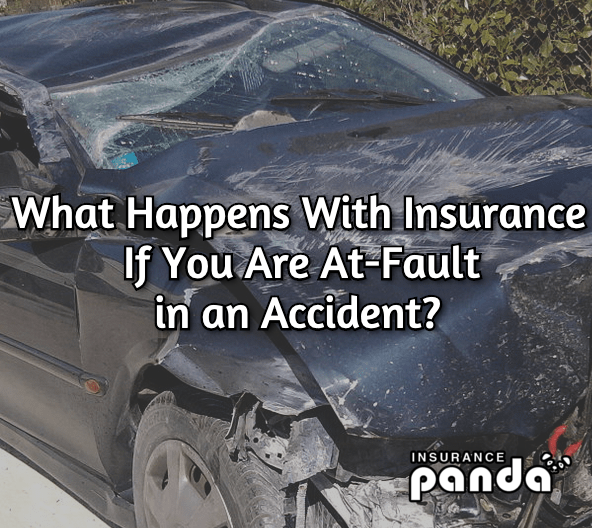 What Happens With Insurance If You Are At-Fault in an Accident?