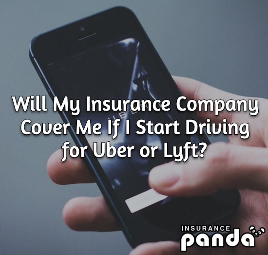 Will My Insurance Company Cover Me If I Start Driving for Uber or Lyft?