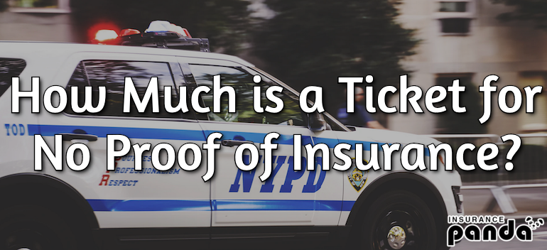 How Much is a Ticket for No Proof of Insurance?