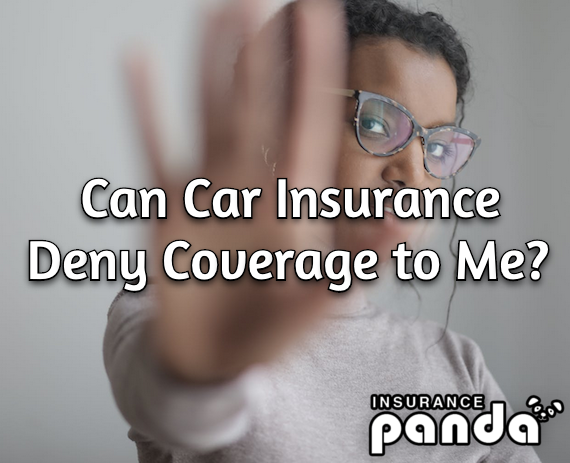 Can Car Insurance Deny Coverage to Me?