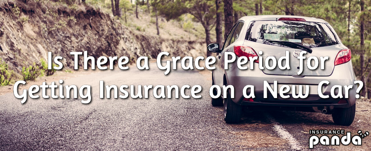 Is There a Grace Period for Getting Insurance on a New Car?