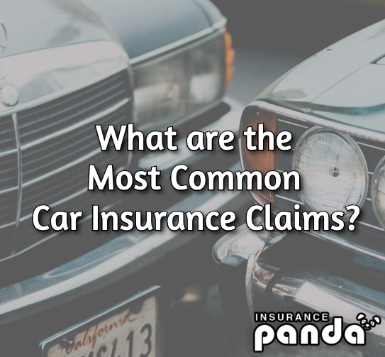 What are the Most Common Car Insurance Claims?