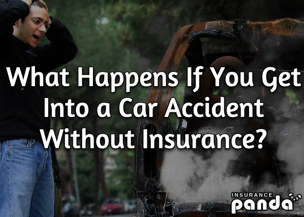 what happens if you get into an accident without insurance