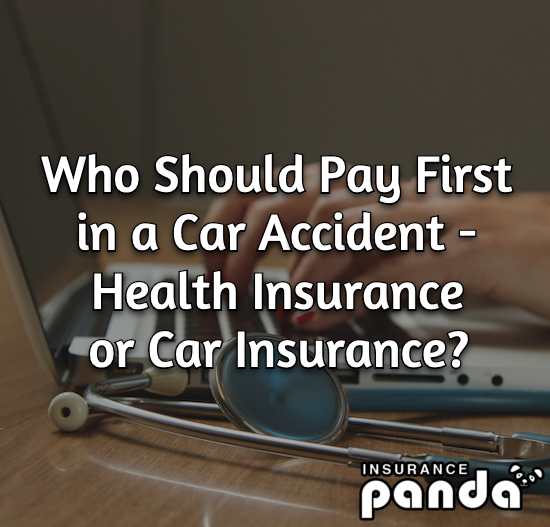 Who Should Pay First in a Car Accident - Health Insurance or Car Insurance?