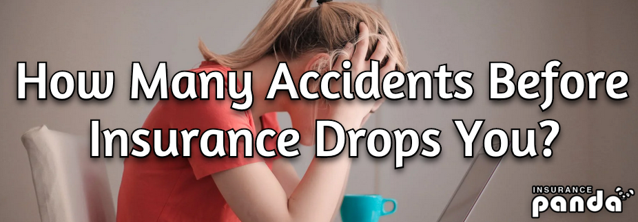 How Many Accidents Before Insurance Drops You?
