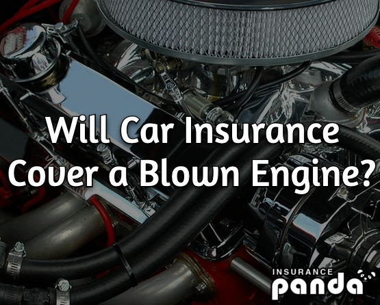 will car insurance cover a blown engine