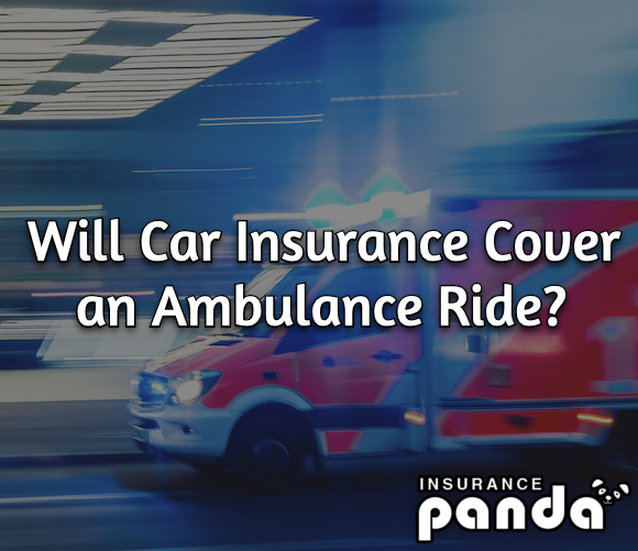 Will Car Insurance Cover an Ambulance Ride?