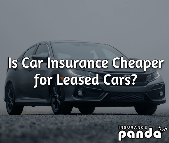 Is Car Insurance Cheaper for Leased Cars?