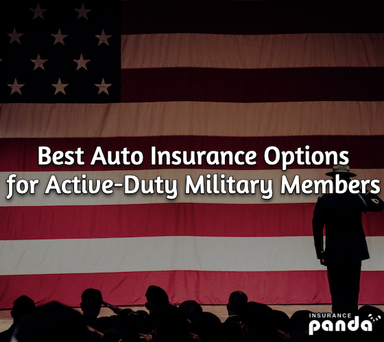 Best Auto Insurance Options for Active-Duty Military Members