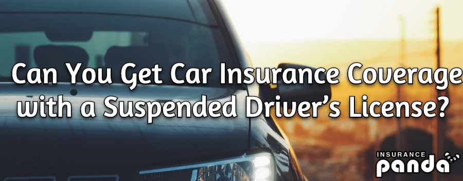 Can You Get Car Insurance Coverage with a Suspended Driver's License?