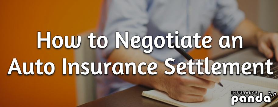 How to Negotiate an Auto Insurance Settlement