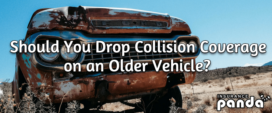 Should You Drop Collision Coverage on an Older Vehicle?