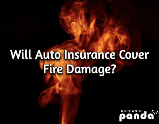 Will Auto Insurance Cover Fire Damage?