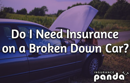 Do I Need Insurance on a Broken Down Car