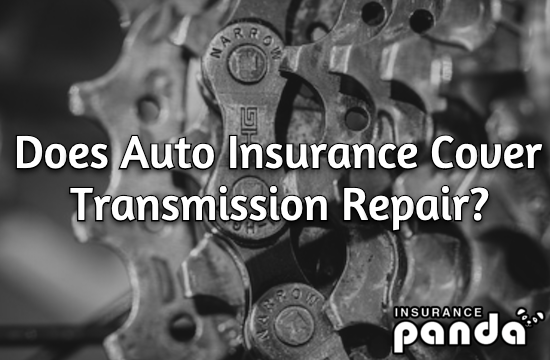 Does Auto Insurance Cover Transmission Repair
