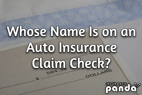 Whose Name Is on an Auto Insurance Claim Check