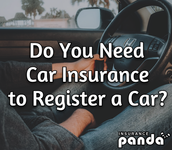 Do You Need Car Insurance to Register a Car?