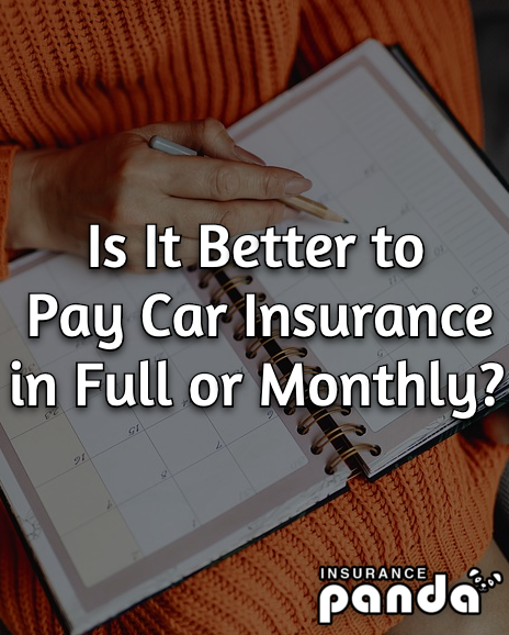 is it better to pay car insurance in full or monthly