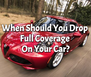 should you drop full coverage