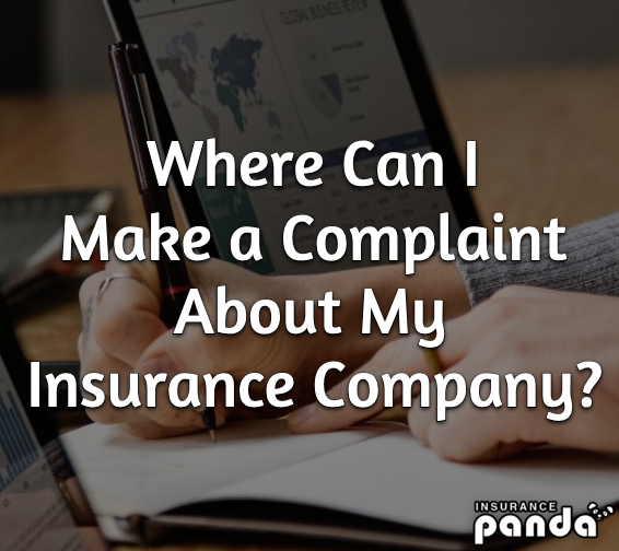 Where Can I Make a Complaint About My Auto Insurance Company