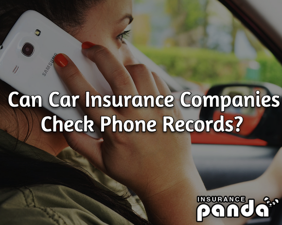 Can Car Insurance Companies Check Phone Records?