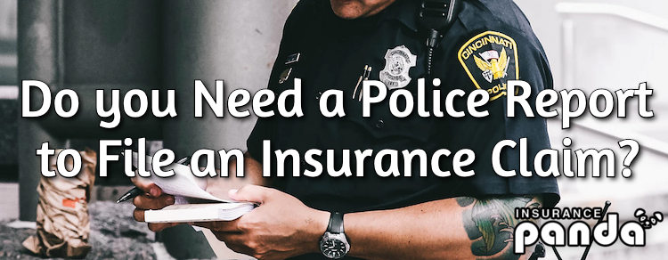 Do you Need a Police Report to File an Insurance Claim?