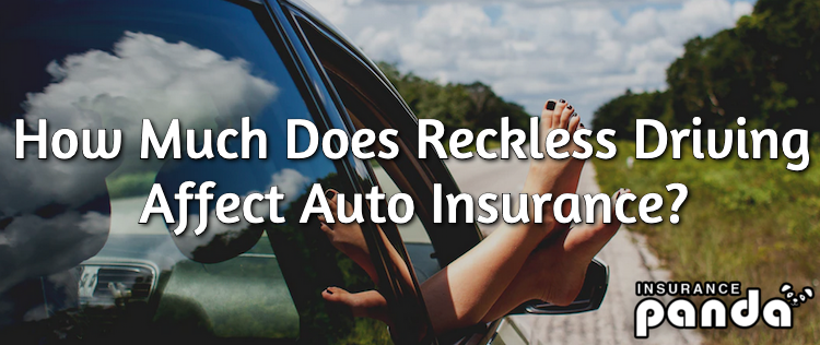 How Much Does Reckless Driving Affect Auto Insurance?