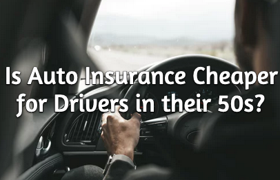 Is Auto Insurance Cheaper for Drivers in their 50s?