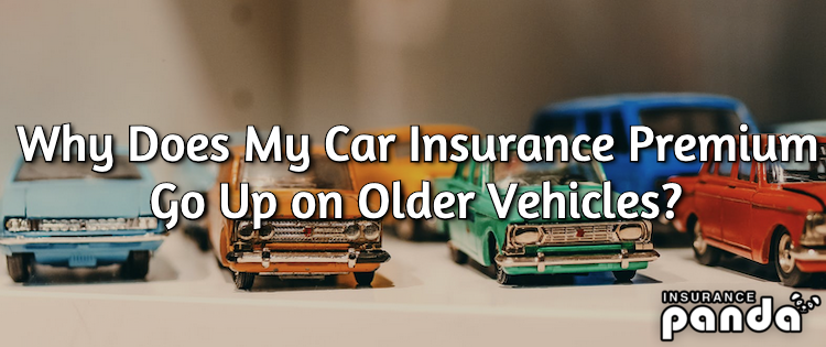 Why Does My Car Insurance Premium Go Up on Older Vehicles?