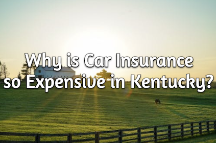 Why is Car Insurance so Expensive in Kentucky?