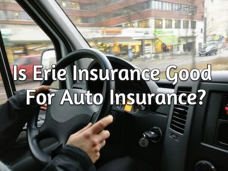 erie insurance auto insurance good