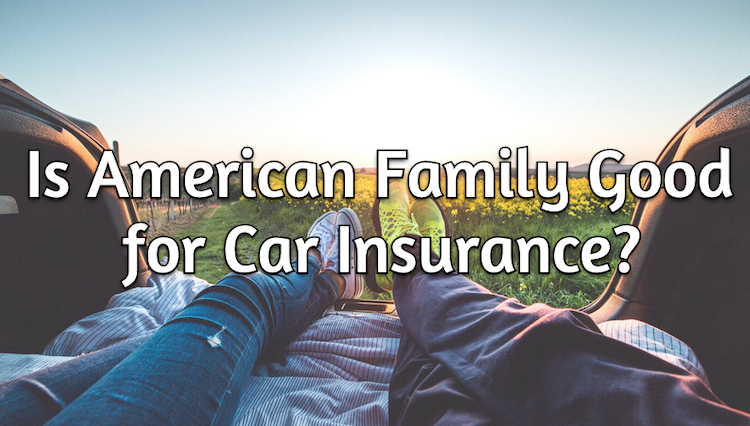 is american family good for car insurance?