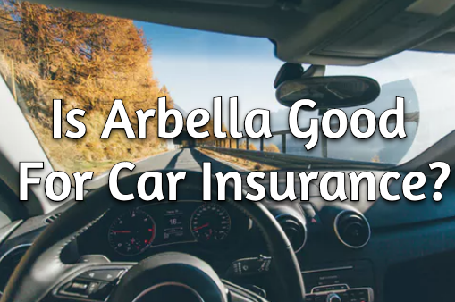 is arbella good for car insurance?