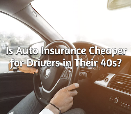 is auto insurance cheaper for drivers in their 40s?
