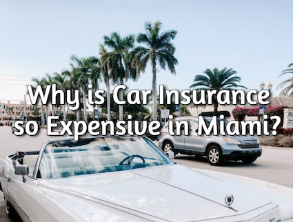 why is car insurance so expensive in miami
